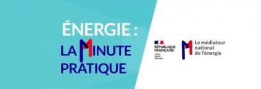 Vidéos «Energie : La minute pratique» et «Consomag»