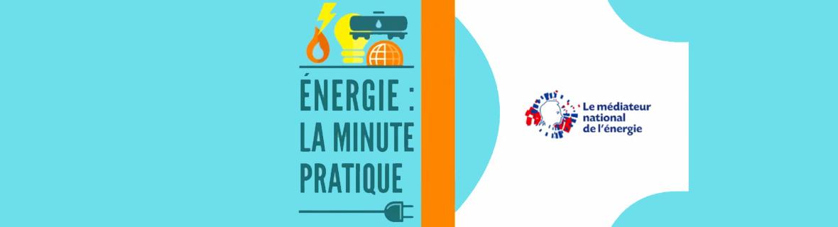 Vidéos «Energie : la minute pratique» 2018
